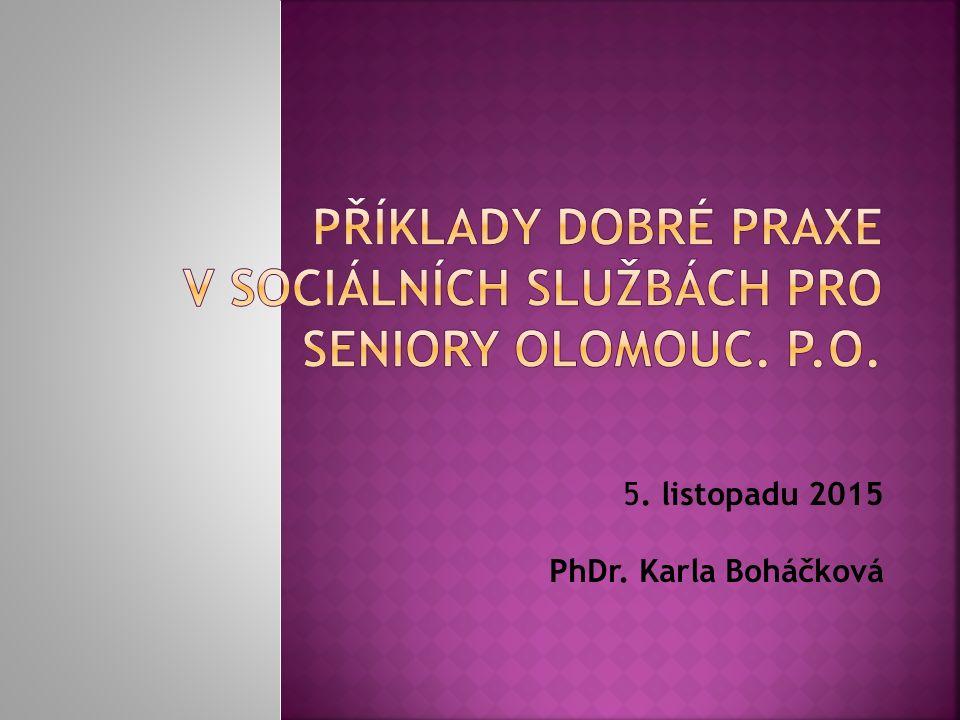 5. listopadu 2015 PhDr. Karla Boháčková
