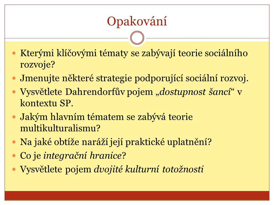 Opakování Kterými klíčovými tématy se zabývají teorie sociálního rozvoje.