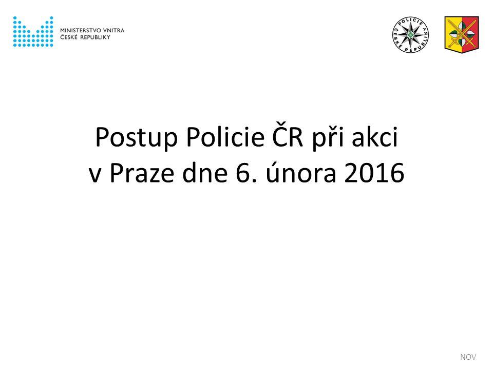 Postup Policie ČR při akci v Praze dne 6. února 2016 NOV