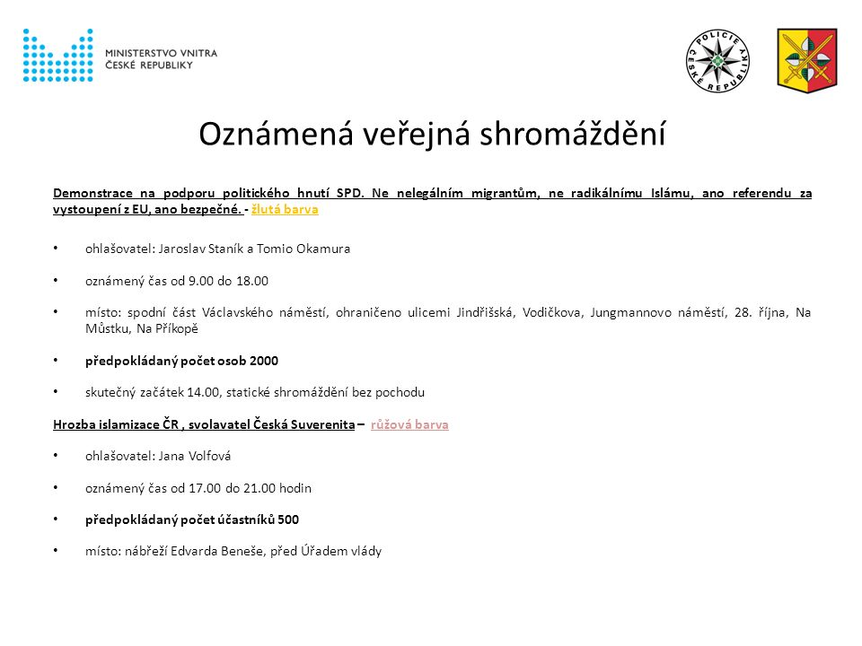 Oznámená veřejná shromáždění Demonstrace na podporu politického hnutí SPD.