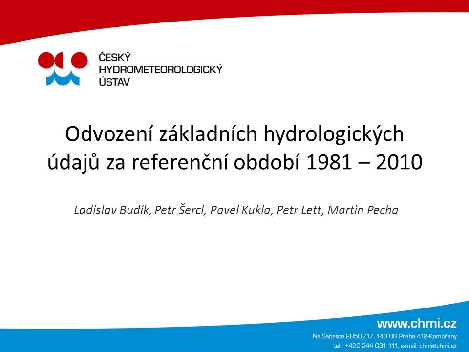 Odvození základních hydrologických údajů za referenční období 1981 – 2010 Ladislav Budík, Petr Šercl, Pavel Kukla, Petr Lett, Martin Pecha