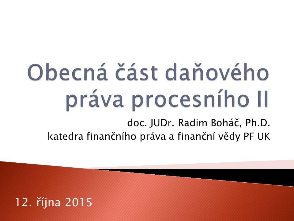 doc. JUDr. Radim Boháč, Ph.D. katedra finančního práva a finanční vědy PF UK 12. října 2015