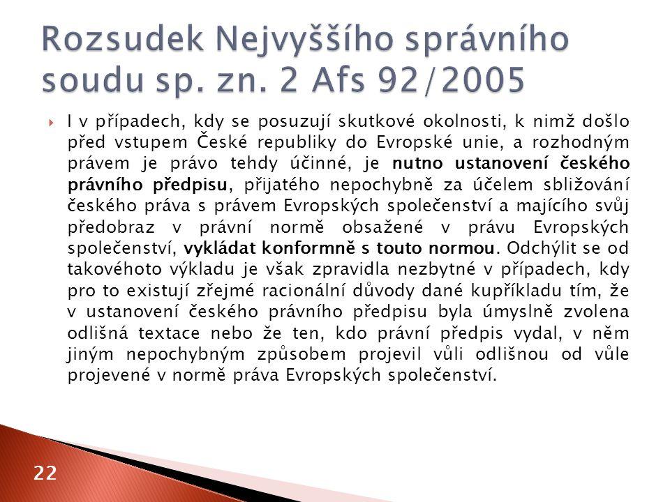  I v případech, kdy se posuzují skutkové okolnosti, k nimž došlo před vstupem České republiky do Evropské unie, a rozhodným právem je právo tehdy účinné, je nutno ustanovení českého právního předpisu, přijatého nepochybně za účelem sbližování českého práva s právem Evropských společenství a majícího svůj předobraz v právní normě obsažené v právu Evropských společenství, vykládat konformně s touto normou.