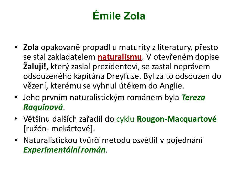 Émile Zola Zola opakovaně propadl u maturity z literatury, přesto se stal zakladatelem naturalismu.