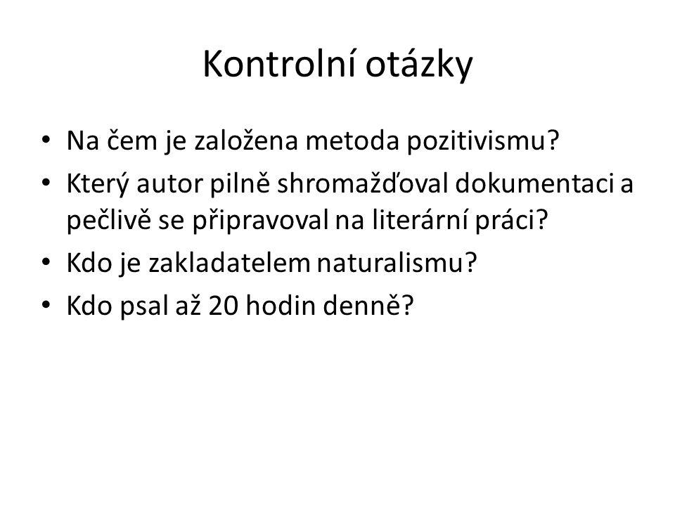 Kontrolní otázky Na čem je založena metoda pozitivismu.