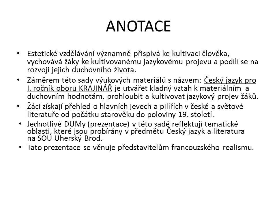ANOTACE Estetické vzdělávání významně přispívá ke kultivaci člověka, vychovává žáky ke kultivovanému jazykovému projevu a podílí se na rozvoji jejich duchovního života.