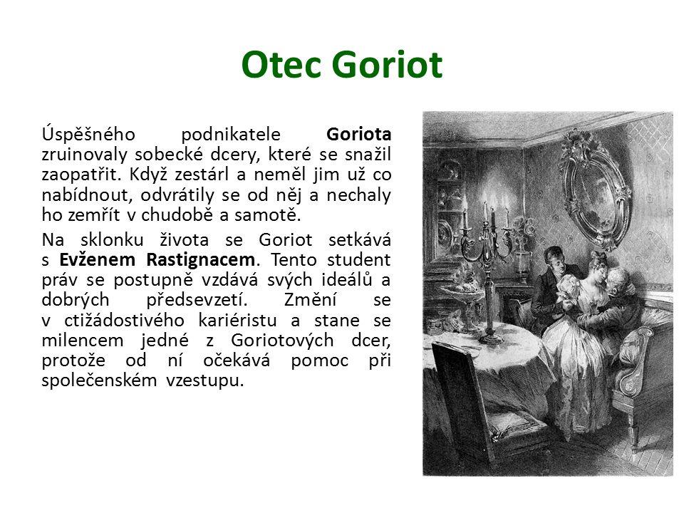 Otec Goriot Úspěšného podnikatele Goriota zruinovaly sobecké dcery, které se snažil zaopatřit.