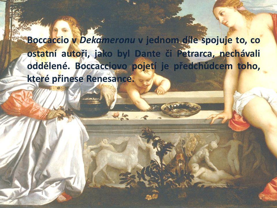 Boccaccio v Dekameronu v jednom díle spojuje to, co ostatní autoři, jako byl Dante či Petrarca, nechávali oddělené.