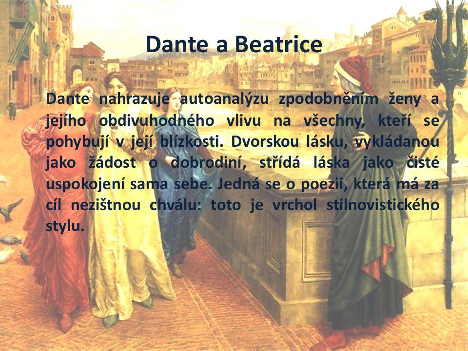 Vita Nuova XXII - Tanto gentile e tanto onesta pare Tak šlechetná, tak ctnostná vždy má paní připadá všem, jež při setkání zdraví, že třesoucí se rty už slůvka nevypraví a zrak se neodváží vzhlédnout na ni.