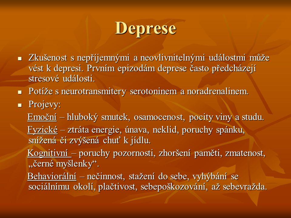 Deprese Zkušenost s nepříjemnými a neovlivnitelnými událostmi může vést k depresi. Prvním epizodám deprese často předcházejí stresové události. Zkušen