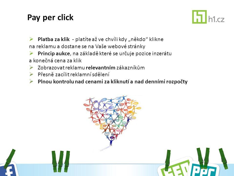 """ Platba za klik - platíte až ve chvíli kdy """"někdo klikne na reklamu a dostane se na Vaše webové stránky  Princip aukce, na základě které se určuje pozice inzerátu a konečná cena za klik  Zobrazovat reklamu relevantním zákazníkům  Přesně zacílit reklamní sdělení  Plnou kontrolu nad cenami za kliknutí a nad denními rozpočty Pay per click"""