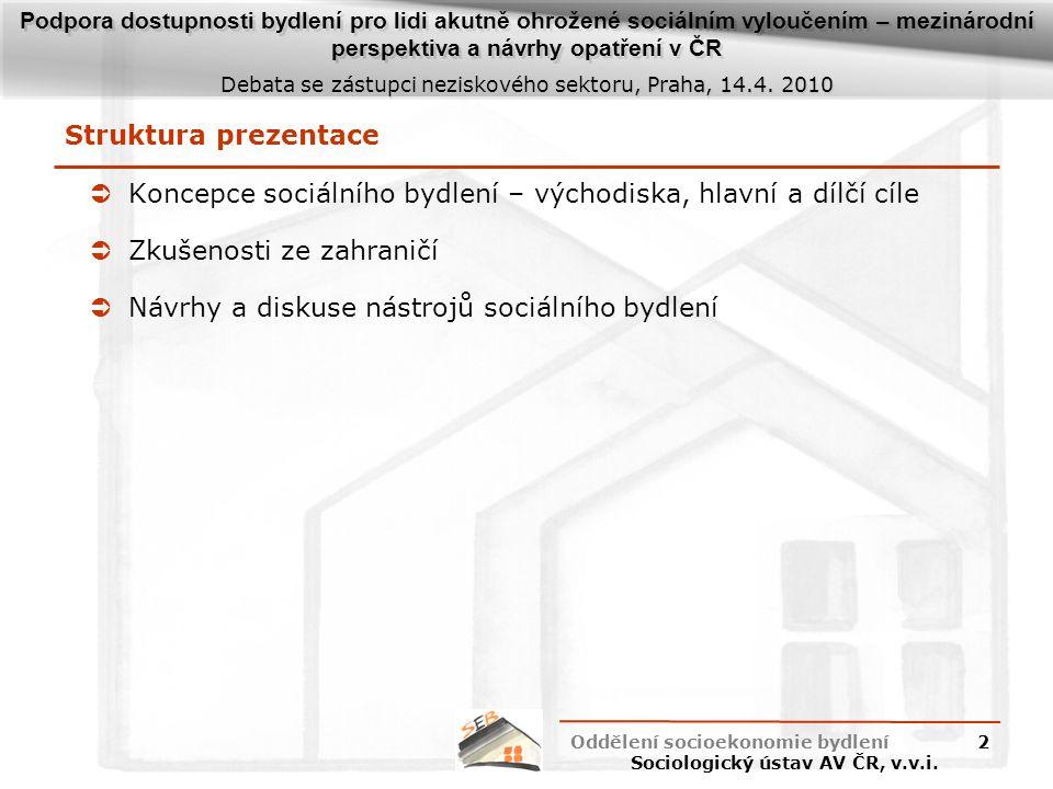 Podpora dostupnosti bydlení pro lidi akutně ohrožené sociálním vyloučením – mezinárodní perspektiva a návrhy opatření v ČR Debata se zástupci neziskov