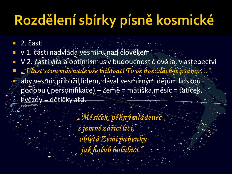  2. části  v 1. části nadvláda vesmíru nad člověkem  V 2.