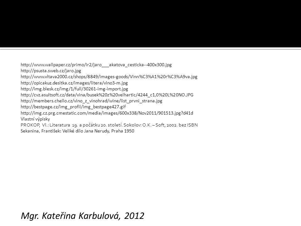 http://www.wallpaper.cz/primo/ir2/jaro___akatova_cesticka--400x300.jpg http://psusta.sweb.cz/jaro.jpg http://www.vltava2000.cz/shops/8849/images-goods/Vinn%C3%A1%20r%C3%A9va.jpg http://opicakuz.desitka.cz/images/litera/vino3-m.jpg http://img.blesk.cz/img/1/full/30261-img-import.jpg http://cvz.asultsoft.cz/data/vina/busek%20z%20velhartic/4244_c1,0%20L%20NO.JPG http://members.chello.cz/vino_z_vinohrad/wine/list_prvni_strana.jpg http://bestpage.cz/img_profil/img_bestpage427.gif http://img.cz.prg.cmestatic.com/media/images/600x338/Nov2011/901513.jpg d41d Vlastní výpisky PROKOP, Vl.: Literatura 19.