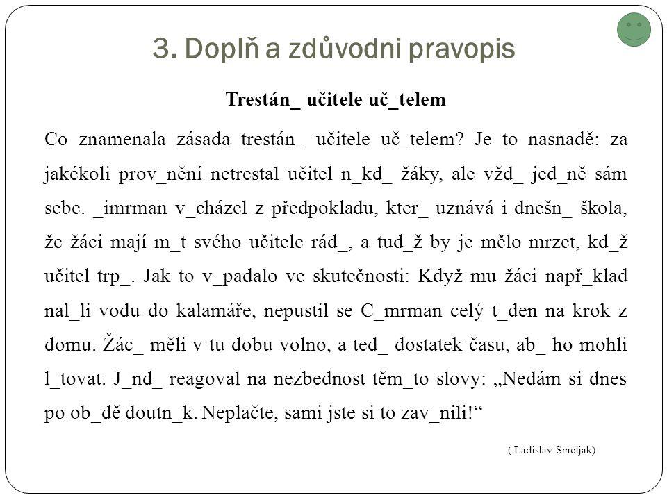 Trestán_ učitele uč_telem Co znamenala zásada trestán_ učitele uč_telem.