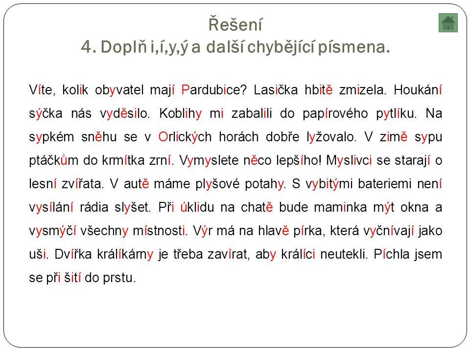 Řešení 4. Doplň i,í,y,ý a další chybějící písmena.
