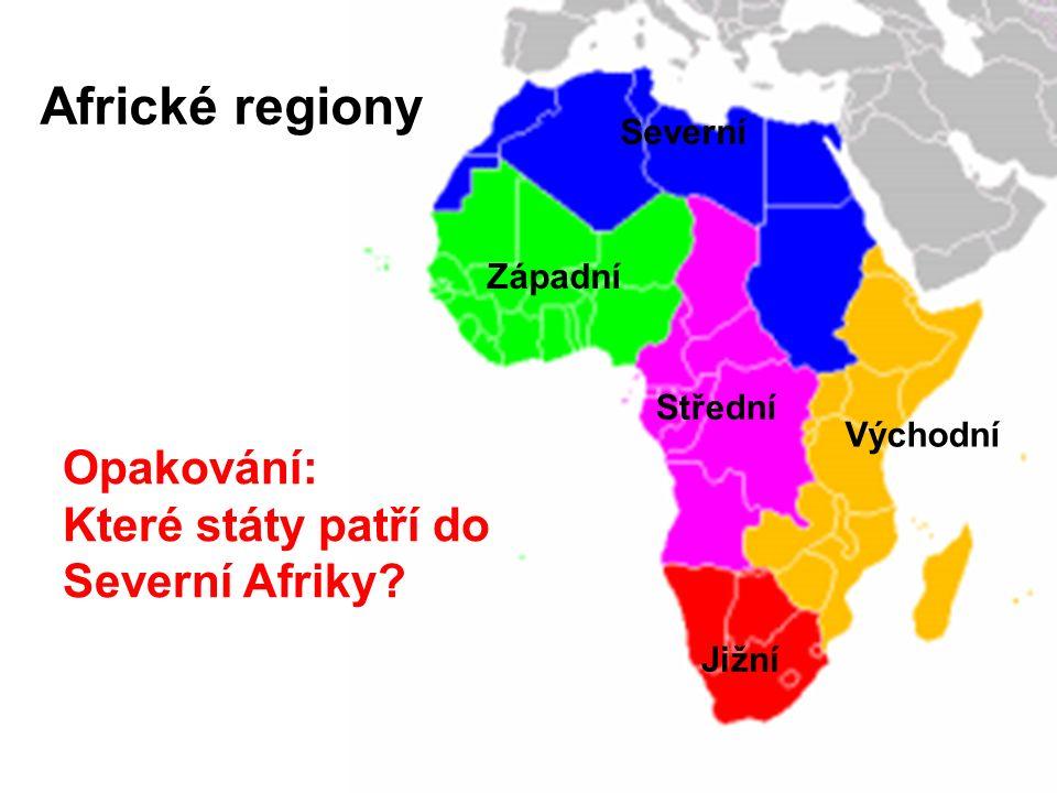 Africké regiony Opakování: Které státy patří do Severní Afriky.