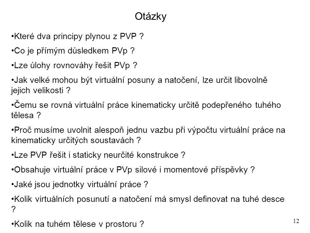 12 Otázky Které dva principy plynou z PVP . Co je přímým důsledkem PVp .