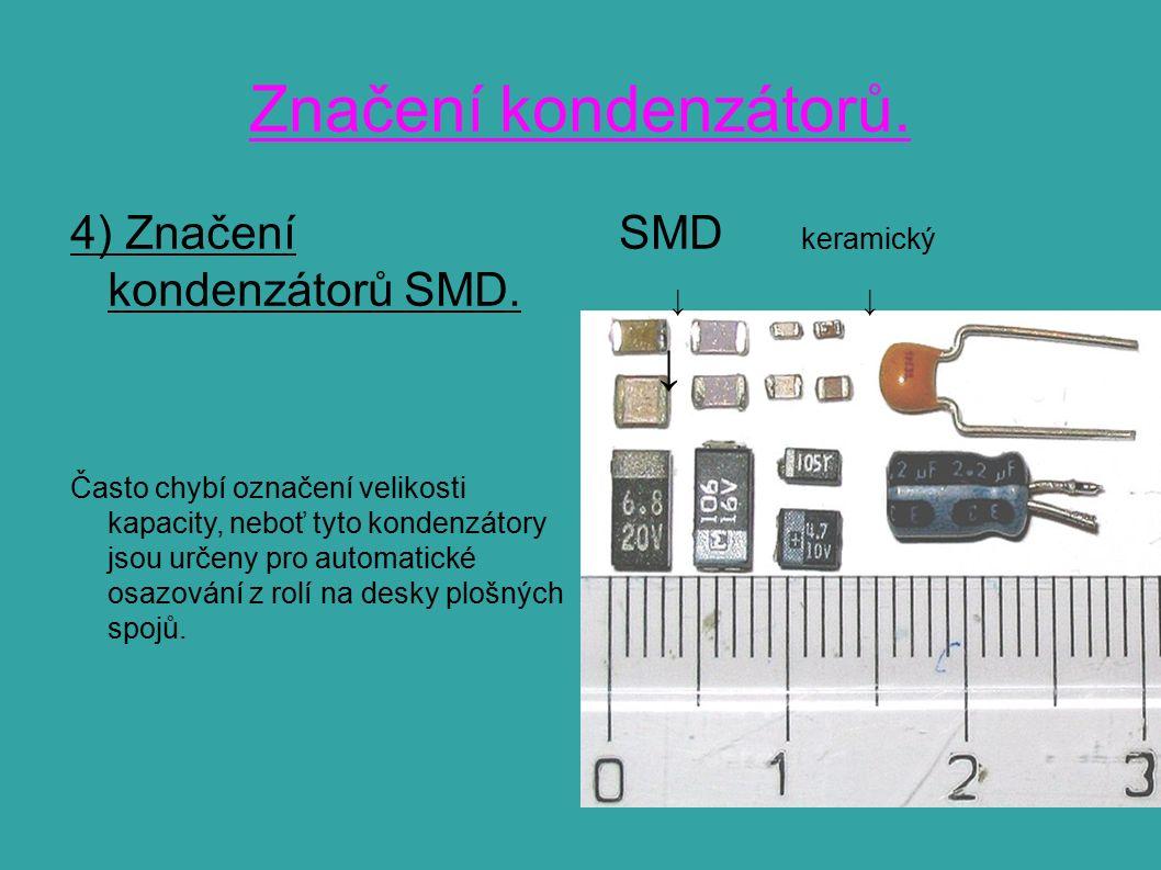 Značení kondenzátorů. 4) Značení kondenzátorů SMD.