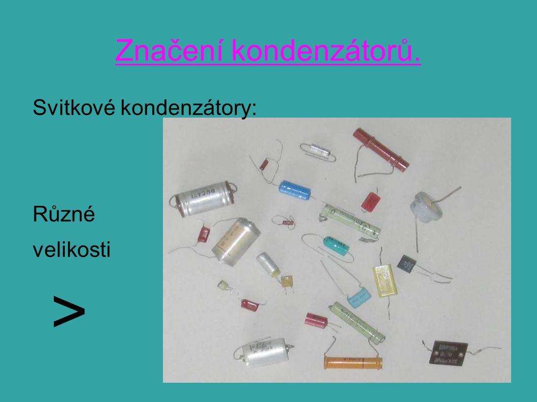 Značení kondenzátorů. Svitkové kondenzátory: Různé velikosti >