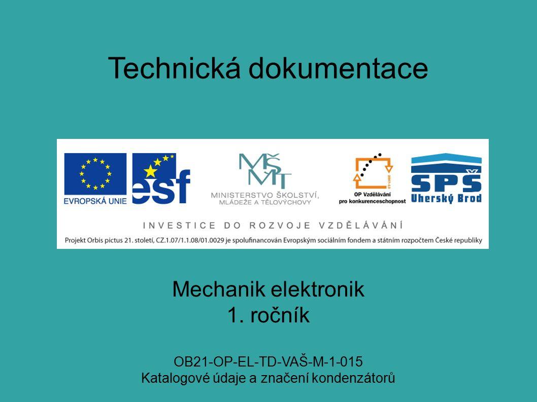 Technická dokumentace Mechanik elektronik 1.