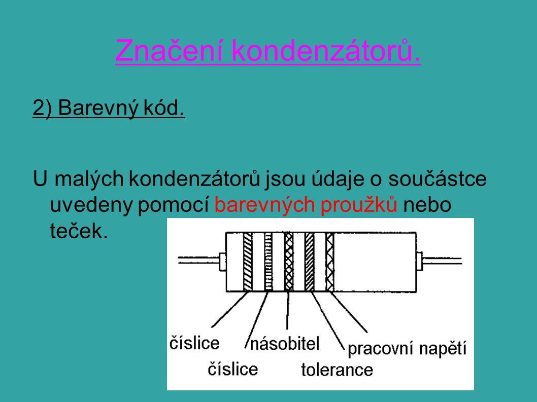 Značení kondenzátorů. 2) Barevný kód.