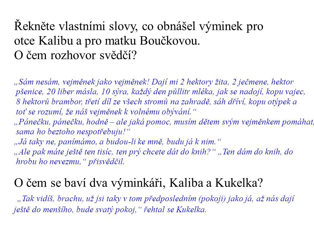 Řekněte vlastními slovy, co obnášel výminek pro otce Kalibu a pro matku Boučkovou.