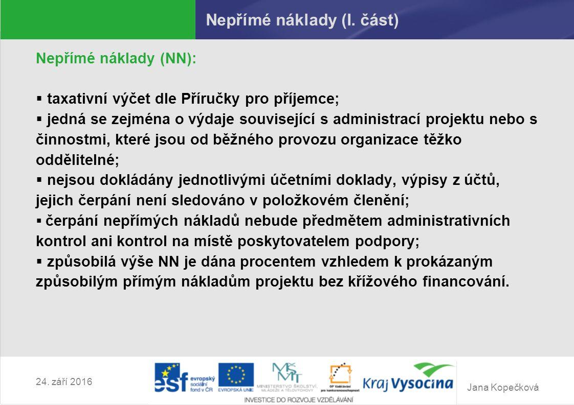 Jana Kopečková 24. září 2016 Nepřímé náklady (I.