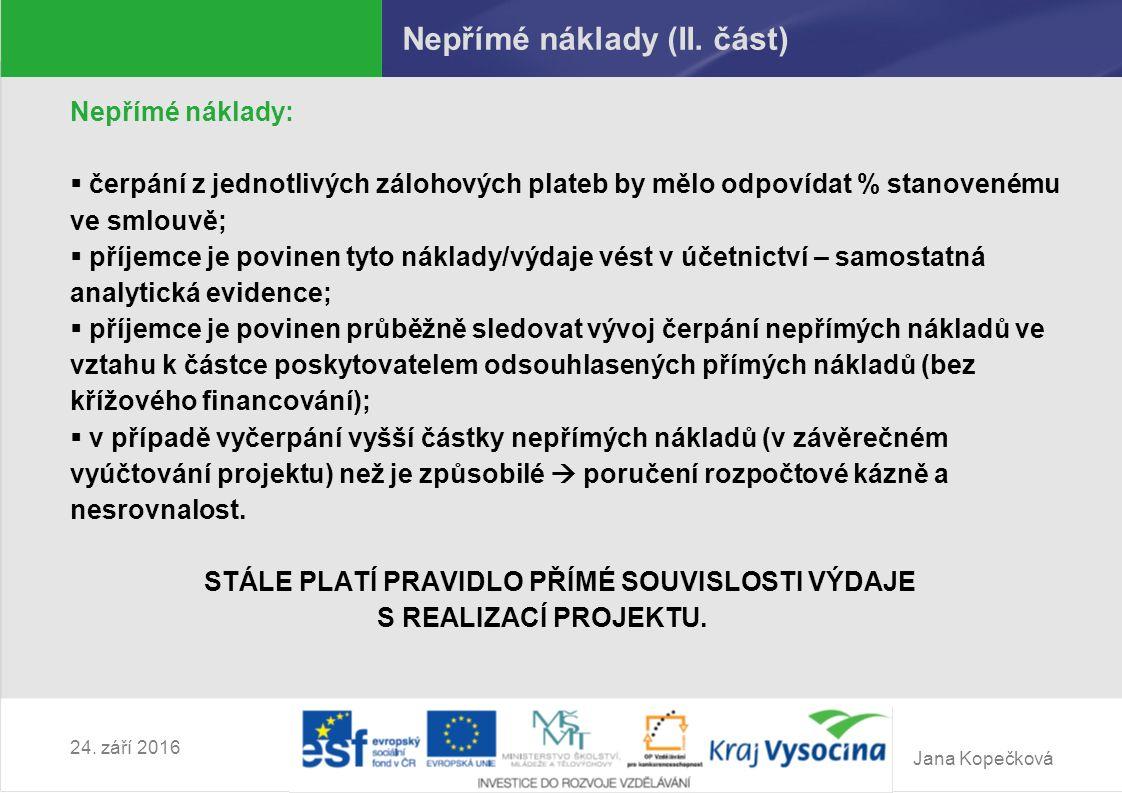 Jana Kopečková 24. září 2016 Nepřímé náklady (II.