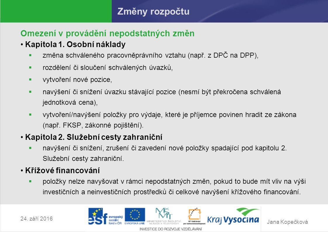 Jana Kopečková 24. září 2016 Změny rozpočtu Omezení v provádění nepodstatných změn Kapitola 1.
