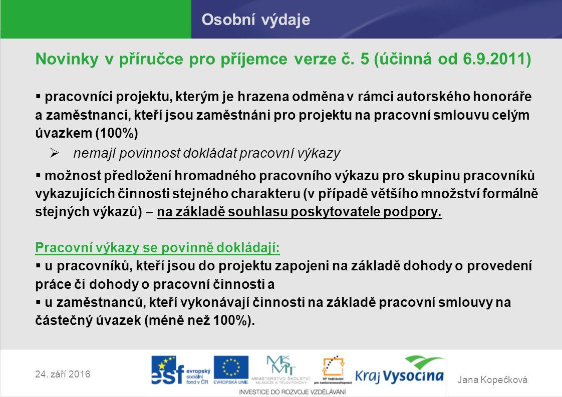 Jana Kopečková 24. září 2016 Osobní výdaje Novinky v příručce pro příjemce verze č.