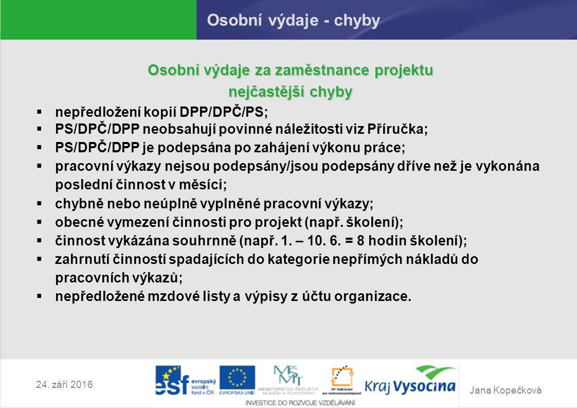 Jana Kopečková 24.září 2016 Změny rozpočtu Omezení v provádění nepodstatných změn Kapitola 1.