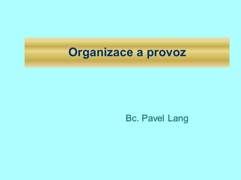 Organizace a provoz Bc. Pavel Lang