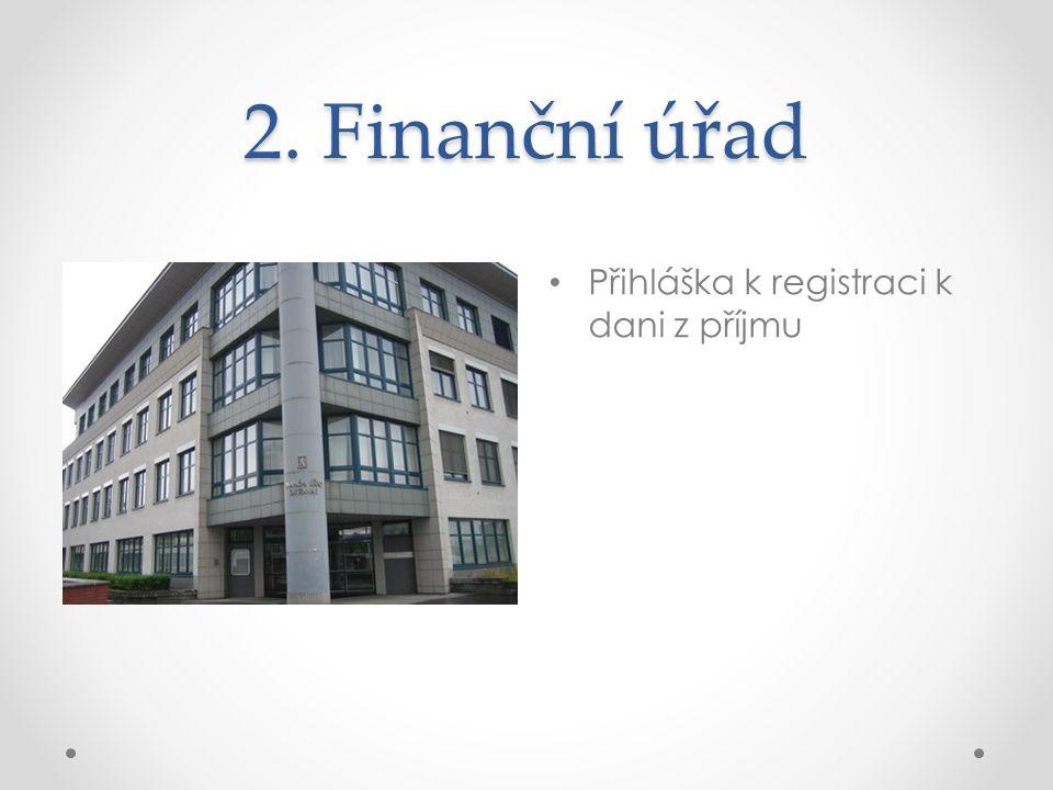 2. Finanční úřad Přihláška k registraci k dani z příjmu
