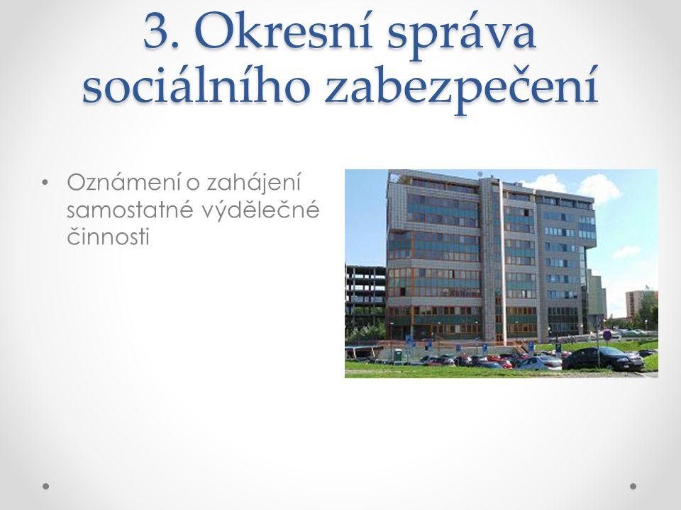 3. Okresní správa sociálního zabezpečení Oznámení o zahájení samostatné výdělečné činnosti