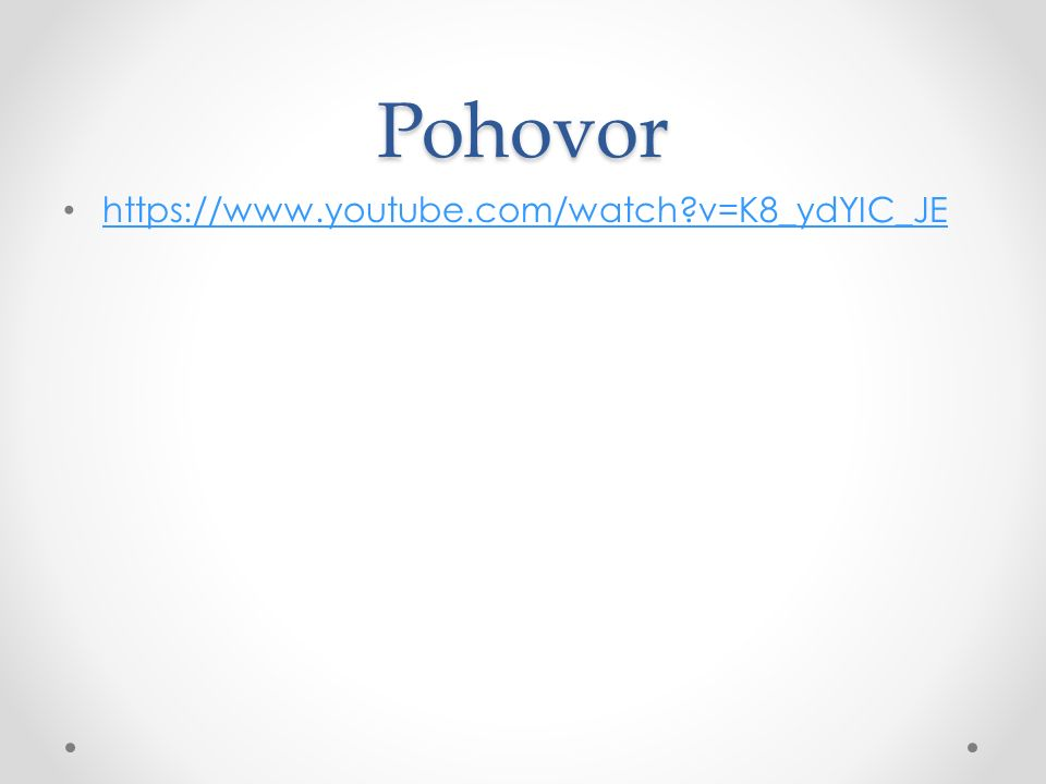 Pohovor https://www.youtube.com/watch v=K8_ydYIC_JE