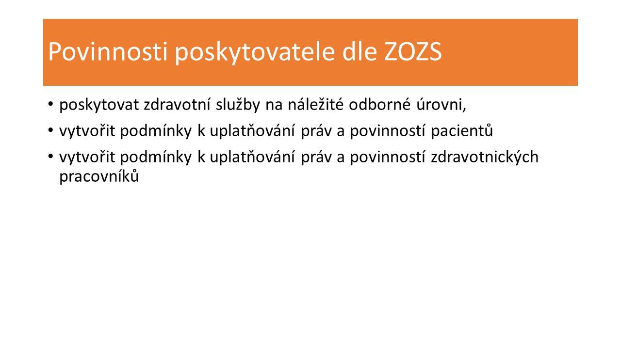 Povinnosti poskytovatele dle ZOZS poskytovat zdravotní služby na náležité odborné úrovni, vytvořit podmínky k uplatňování práv a povinností pacientů v