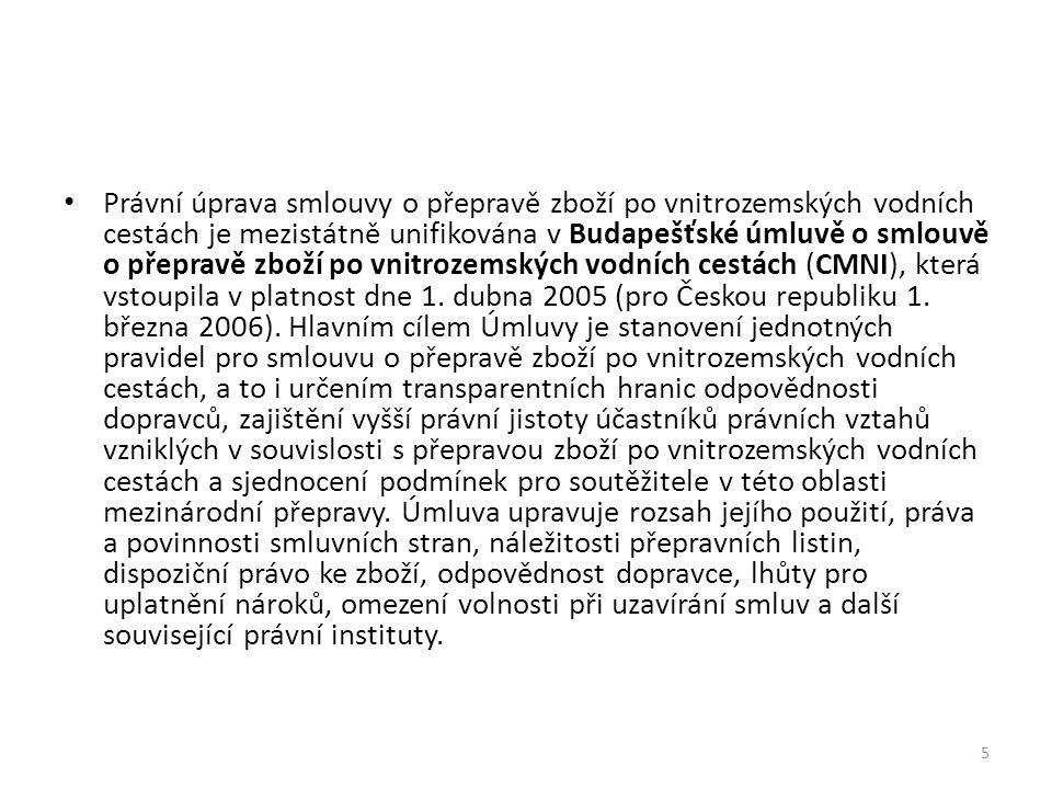 Právní úprava smlouvy o přepravě zboží po vnitrozemských vodních cestách je mezistátně unifikována v Budapešťské úmluvě o smlouvě o přepravě zboží po vnitrozemských vodních cestách (CMNI), která vstoupila v platnost dne 1.