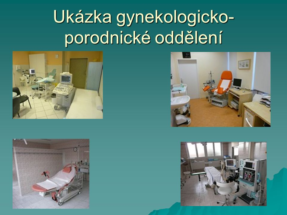 Ukázka gynekologicko- porodnické oddělení