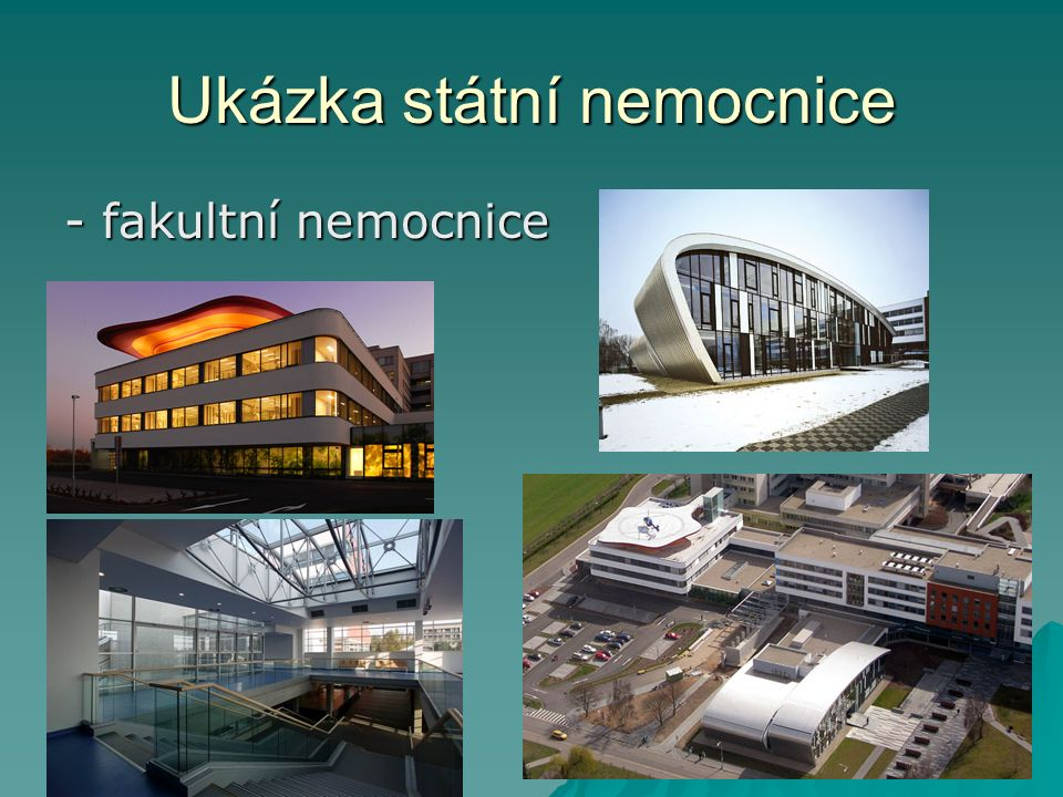 Ukázka státní nemocnice - fakultní nemocnice