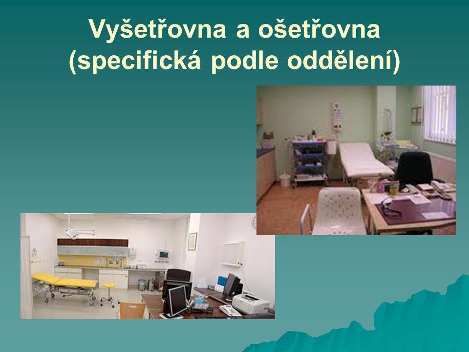 Vyšetřovna a ošetřovna (specifická podle oddělení)