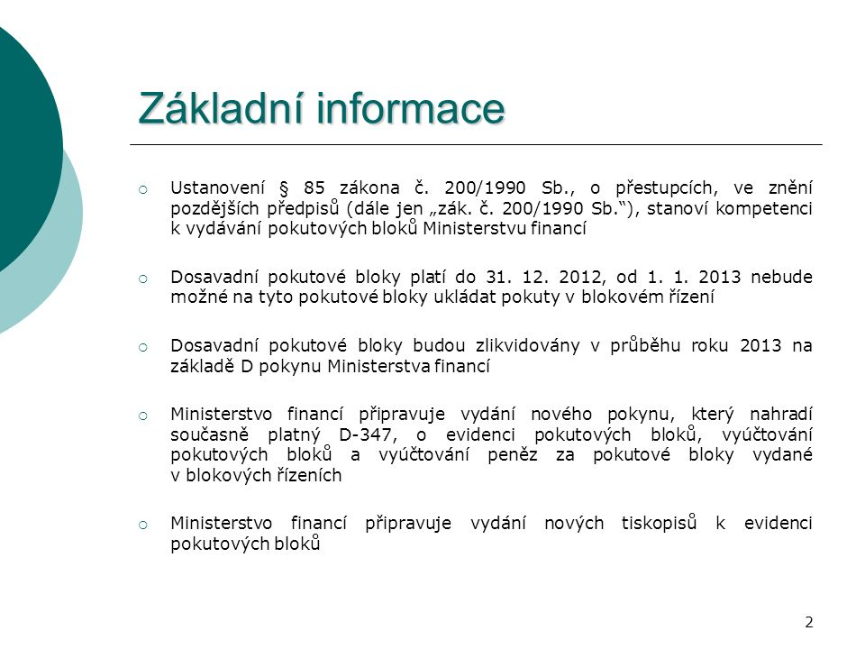 2 Základní informace  Ustanovení § 85 zákona č.