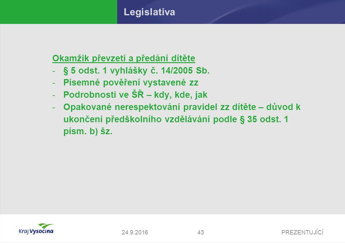 PREZENTUJÍCÍ Legislativa Okamžik převzetí a předání dítěte -§ 5 odst.