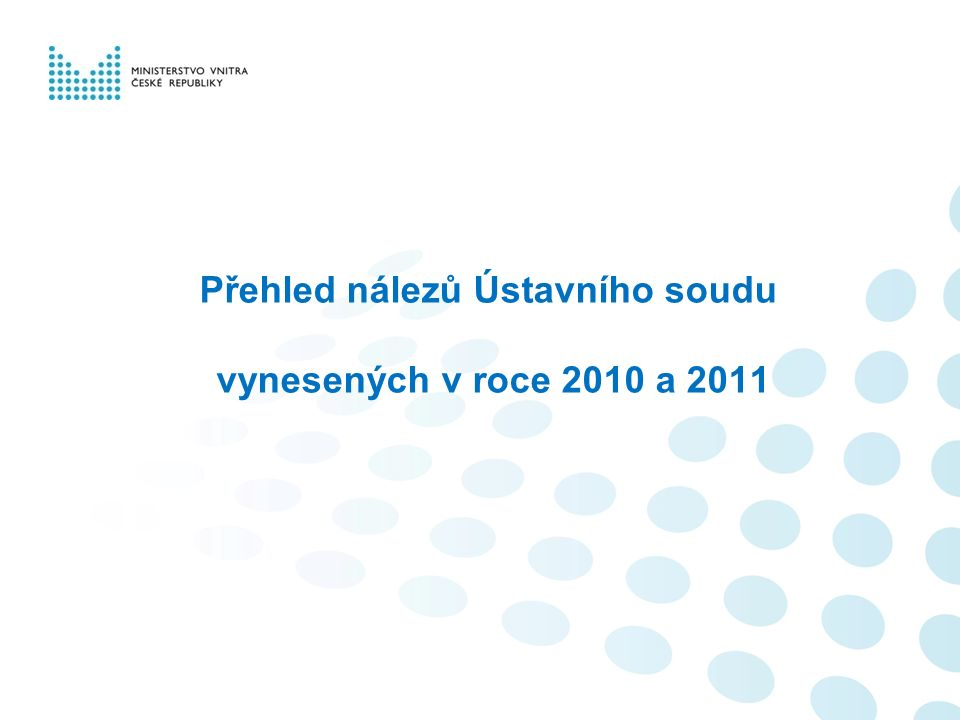 Přehled nálezů Ústavního soudu vynesených v roce 2010 a 2011