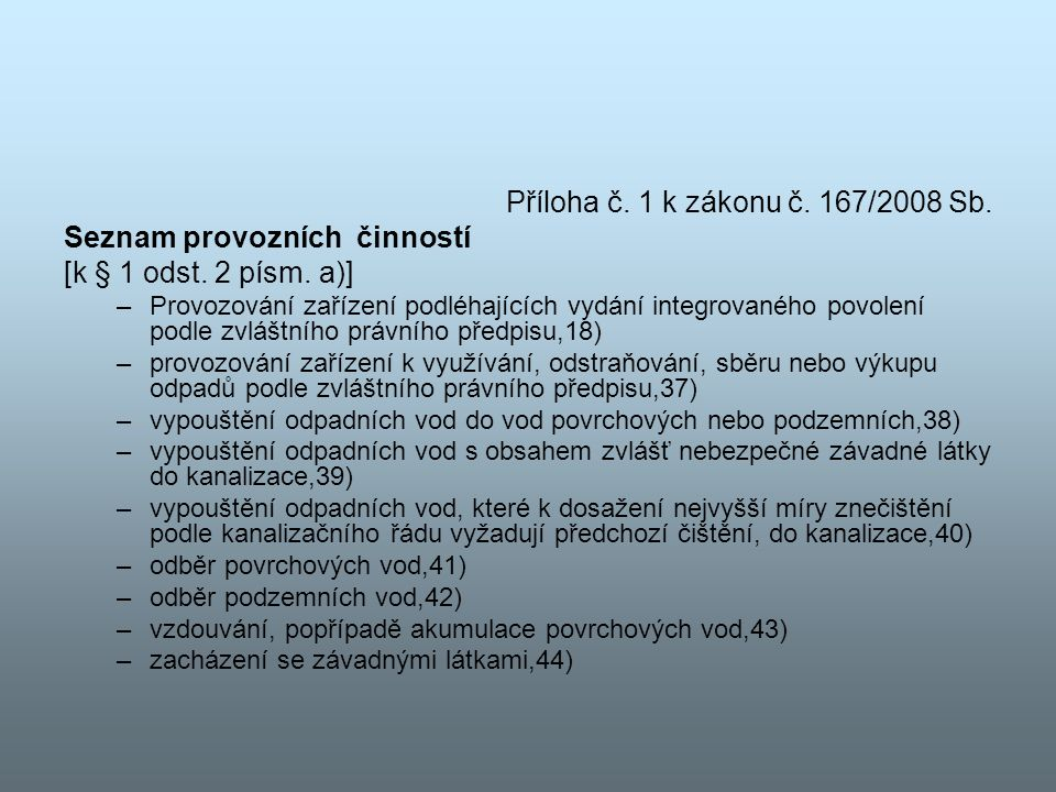 Příloha č. 1 k zákonu č. 167/2008 Sb. Seznam provozních činností [k § 1 odst.