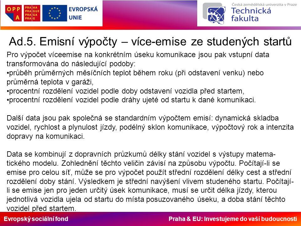 Evropský sociální fond Praha & EU: Investujeme do vaší budoucnosti Ad.5.