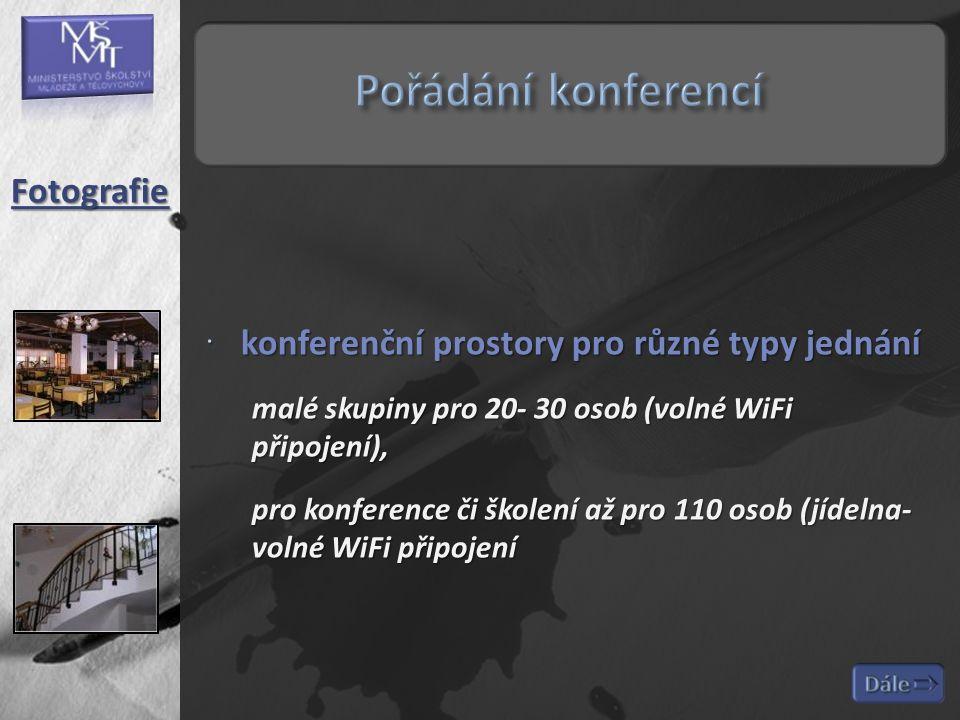  konferenční prostory pro různé typy jednání malé skupiny pro 20- 30 osob (volné WiFi připojení), pro konference či školení až pro 110 osob (jídelna- volné WiFi připojení Fotografie