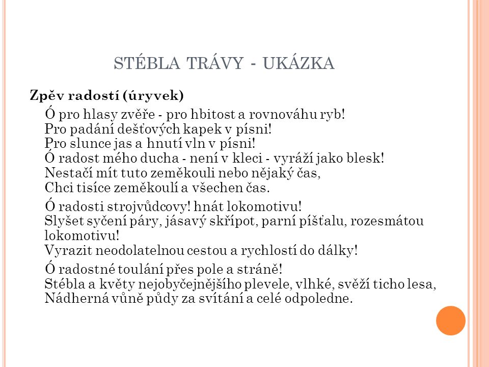 STÉBLA TRÁVY - UKÁZKA Zpěv radostí (úryvek) Ó pro hlasy zvěře - pro hbitost a rovnováhu ryb.
