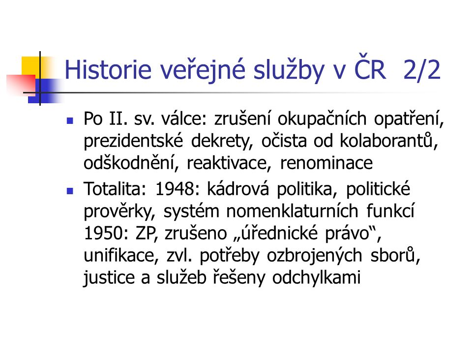 Historie veřejné služby v ČR 2/2 Po II. sv. válce: zrušení okupačních opatření, prezidentské dekrety, očista od kolaborantů, odškodnění, reaktivace, r