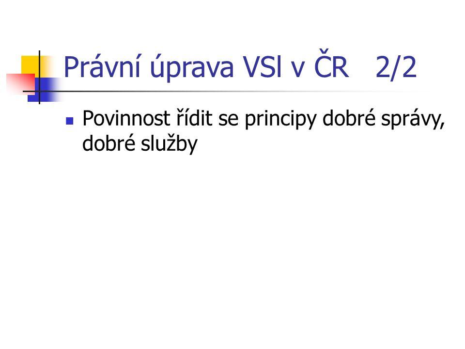 Právní úprava VSl v ČR 2/2 Povinnost řídit se principy dobré správy, dobré služby